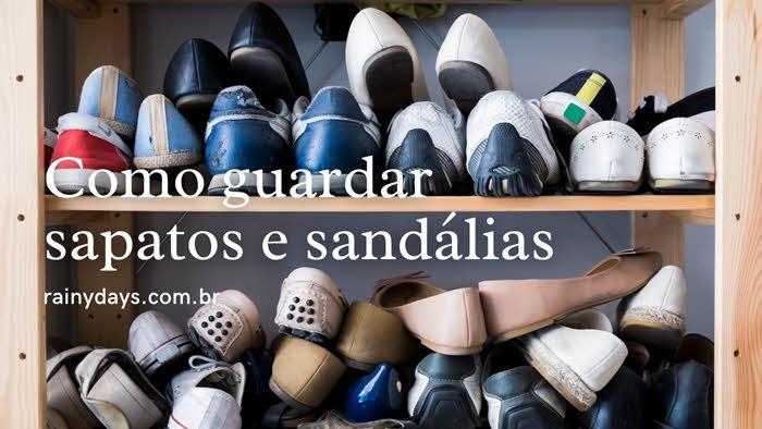Como guardar sapatos e sandálias corretamente