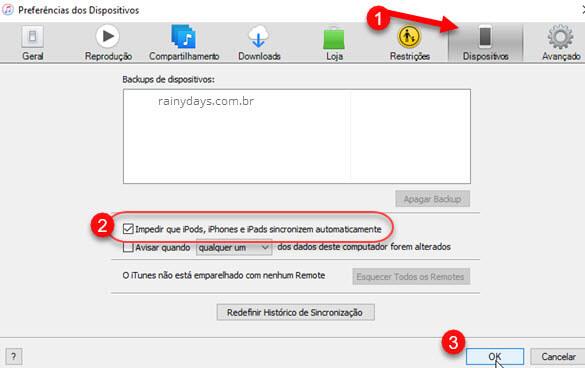 Selecionar quadradinho para Impedir que iPods, iPhones e iPads sincronizem automaticamente