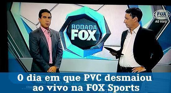 PVC desmaia na Fox Sports